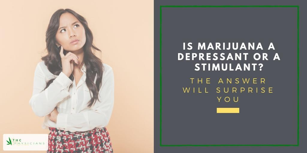 Is Marijuana a Depressant or a Stimulant