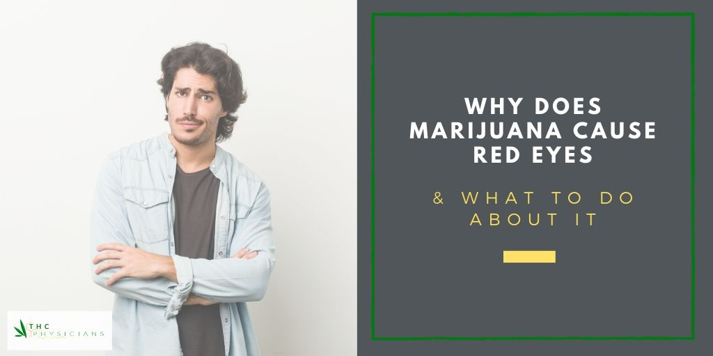 Why Does Marijuana Cause Red Eyes & What to Do About it